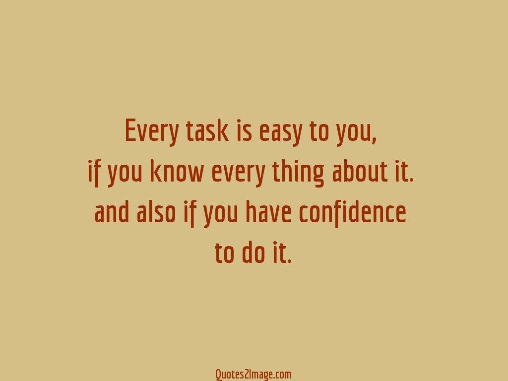 Every task is easy