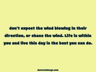 life-quote-expect-wind-blowing