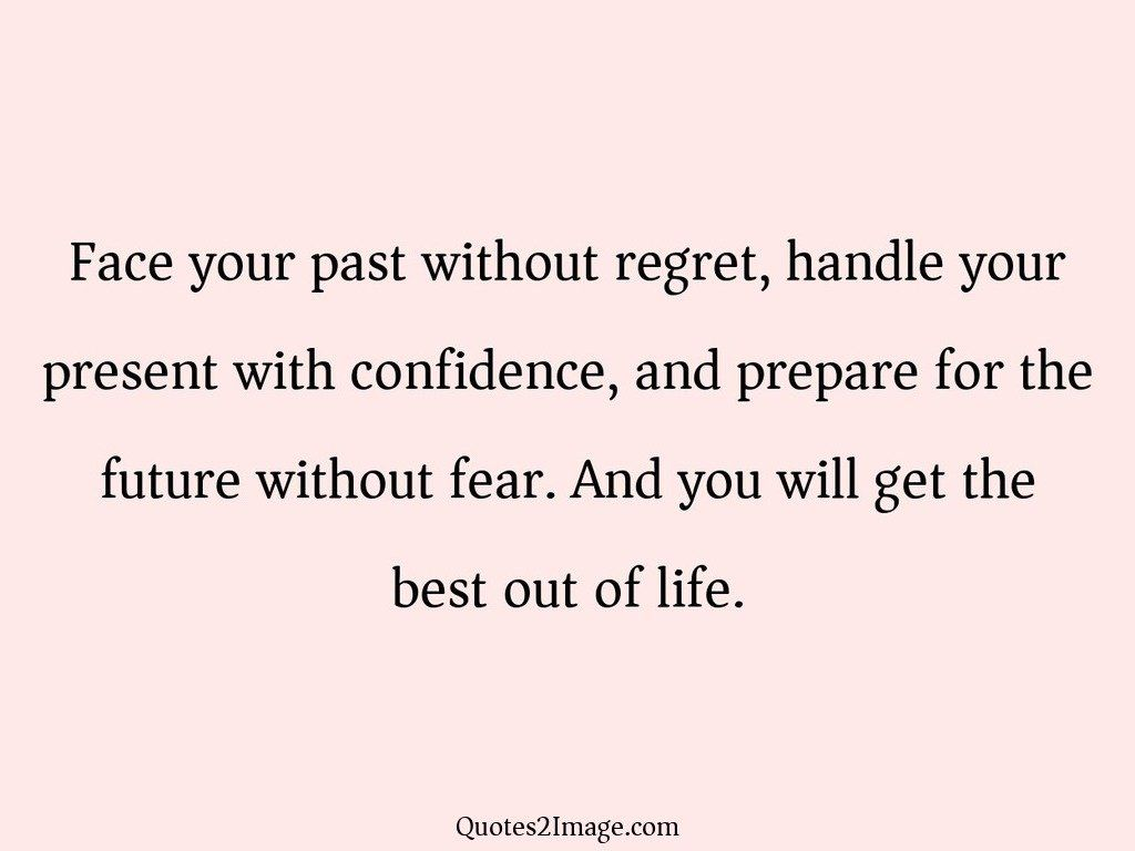 Face your past without regret