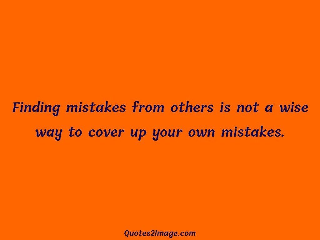 Wise Life Quotes Finding Mistakes From Others Is Not A Wise  Life  Quotes 2 Image