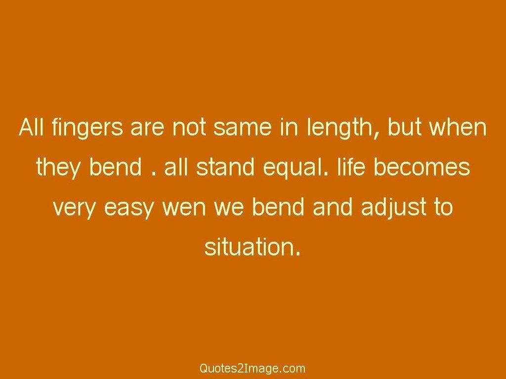 Life Is Not Easy Quotes All Fingers Are Not Same In Length  Life  Quotes 2 Image