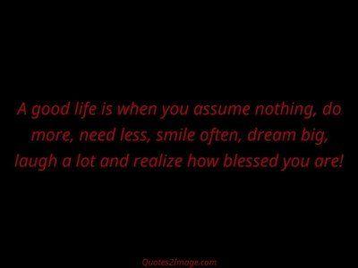 lifequotegoodlifeassume