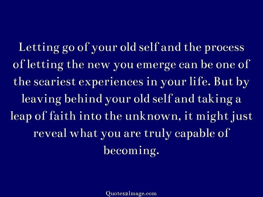 Letting Go Of Your Old Self