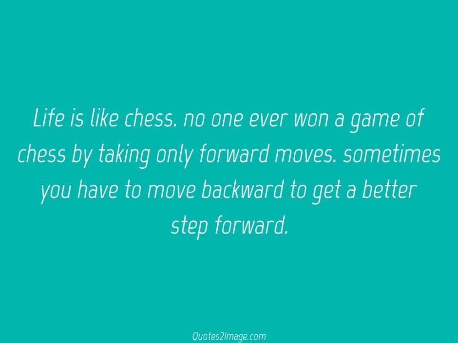 Life is like chess