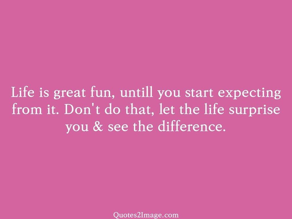 Great Quotes About Life Life Is Great Fun  Life  Quotes 2 Image