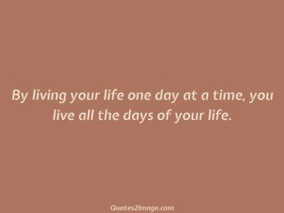 lifequotelivinglifeday