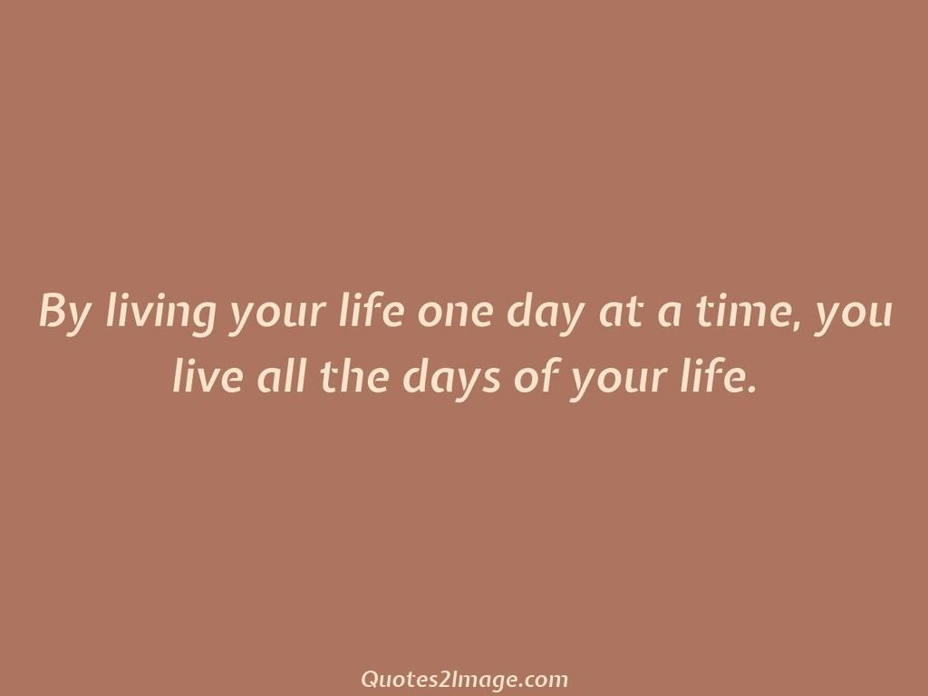 By Living Your Life One Day