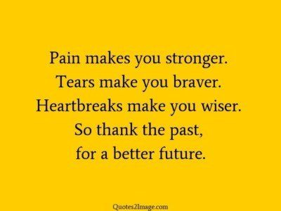 life-quote-pain-makes-stronger