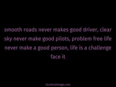 life-quote-smooth-roads-makes