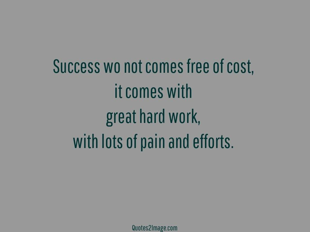 Success will not comes