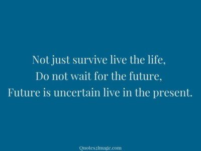 life-quote-survive-live-life