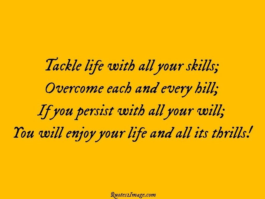 Tackle life with all your skills
