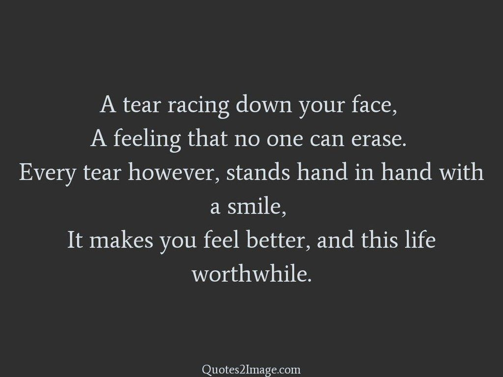 A tear racing down your face