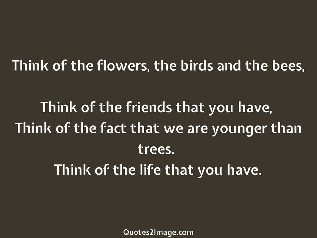 Think of the flowers
