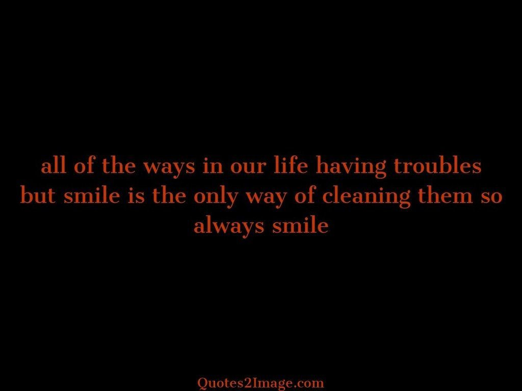 All of the ways in our life having troubles