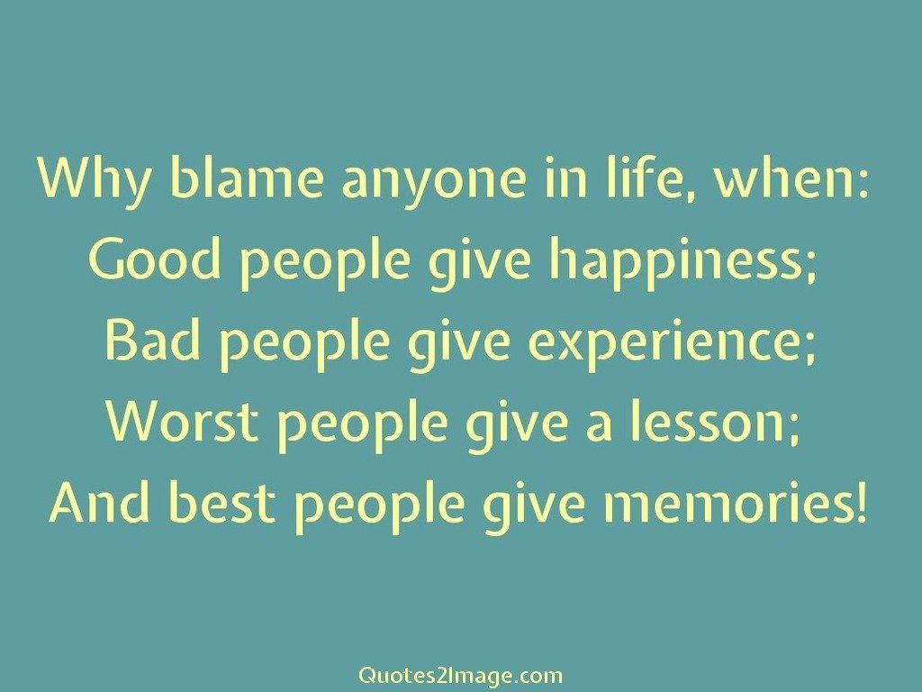 Why blame anyone in life