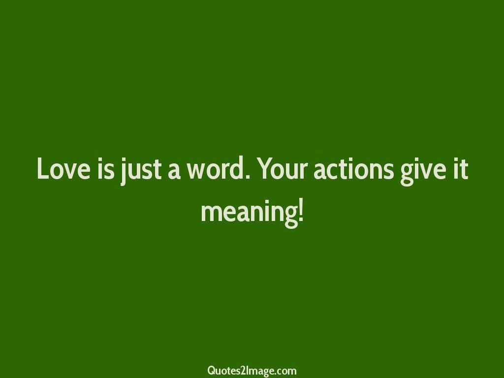 love-quote-actions-give-meaning