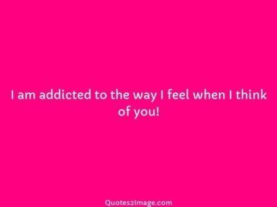 love-quote-addicted-way-feel