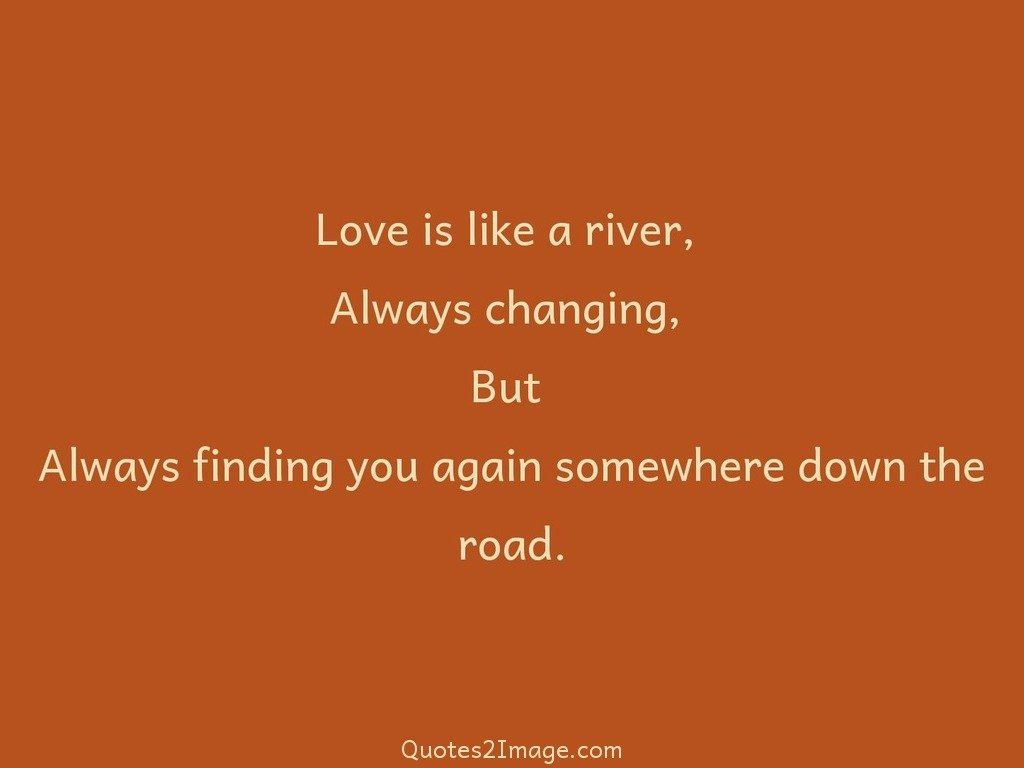 Quotes About Finding Love Again Captivating Road  Page 1  Quotes 2 Image