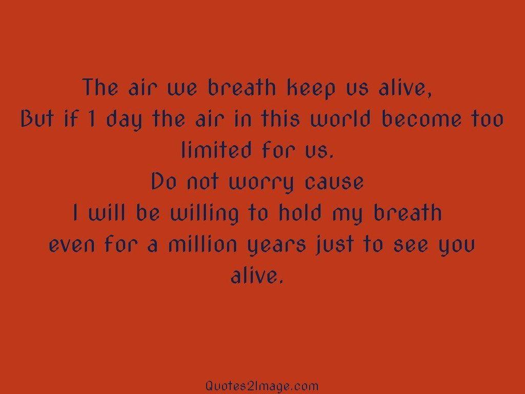 The air we breath keep