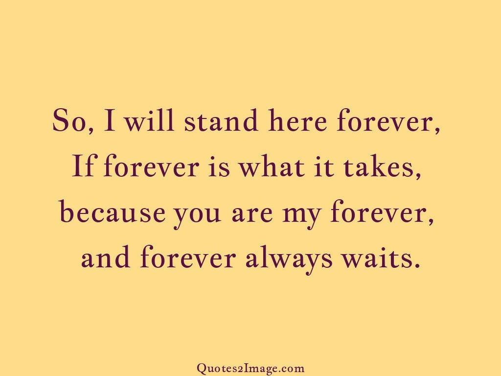 Forever Stand Wait Love Image 735