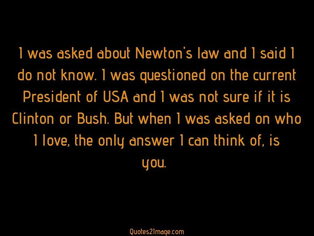 I was asked about Newton's law