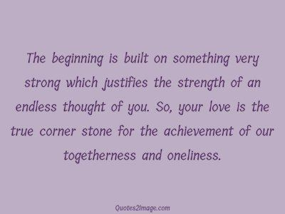 love-quote-beginning-built-very