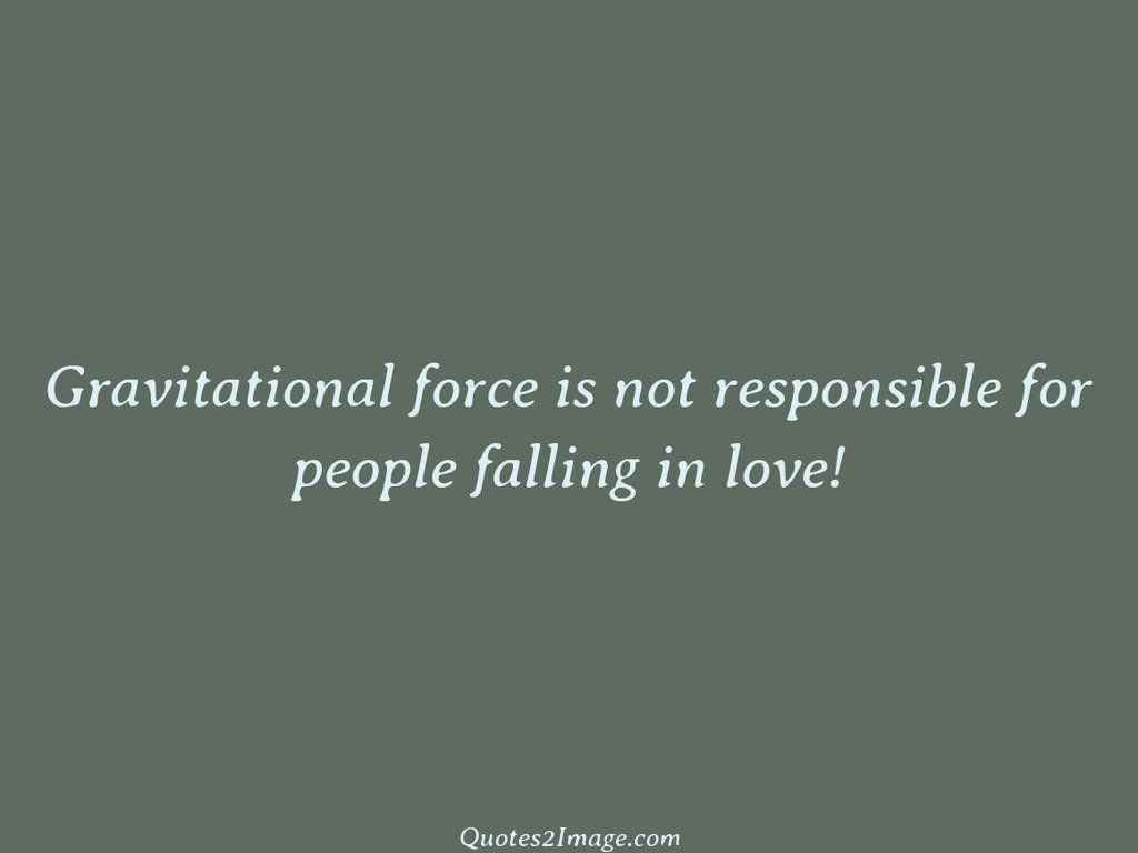 love-quote-gravitational-force-responsible