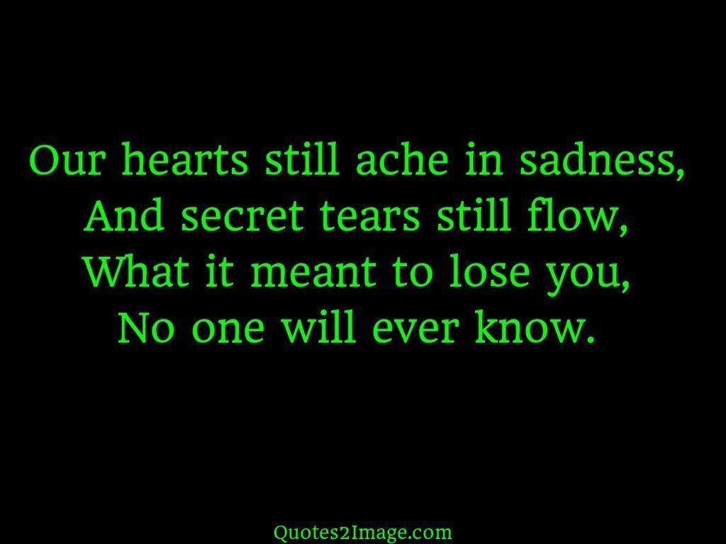 Our hearts still ache in sadness