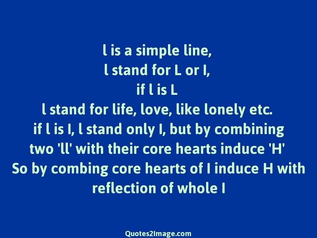 L is a simple line