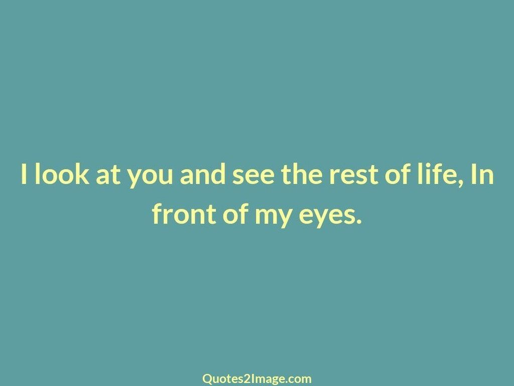 I look at you and see the rest