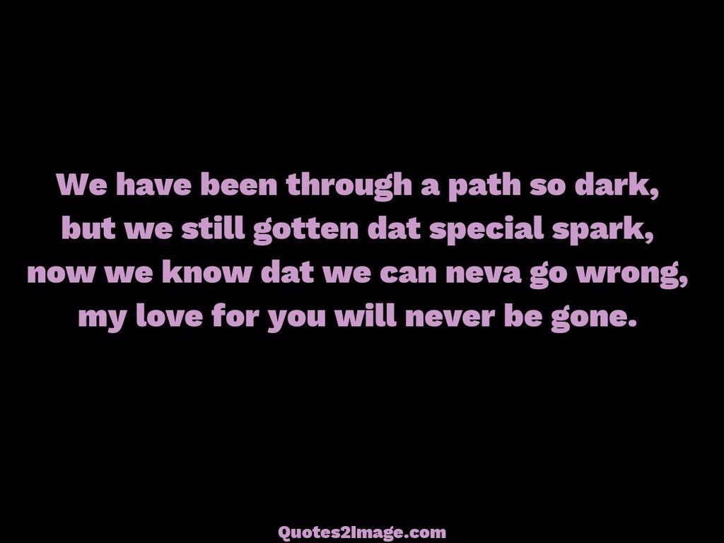 Love for you will never be gone