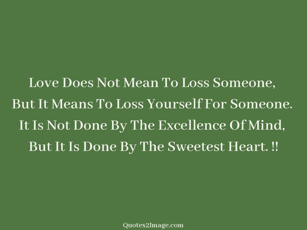 Quotes For Loss Love Does Not Mean To Loss  Love  Quotes 2 Image