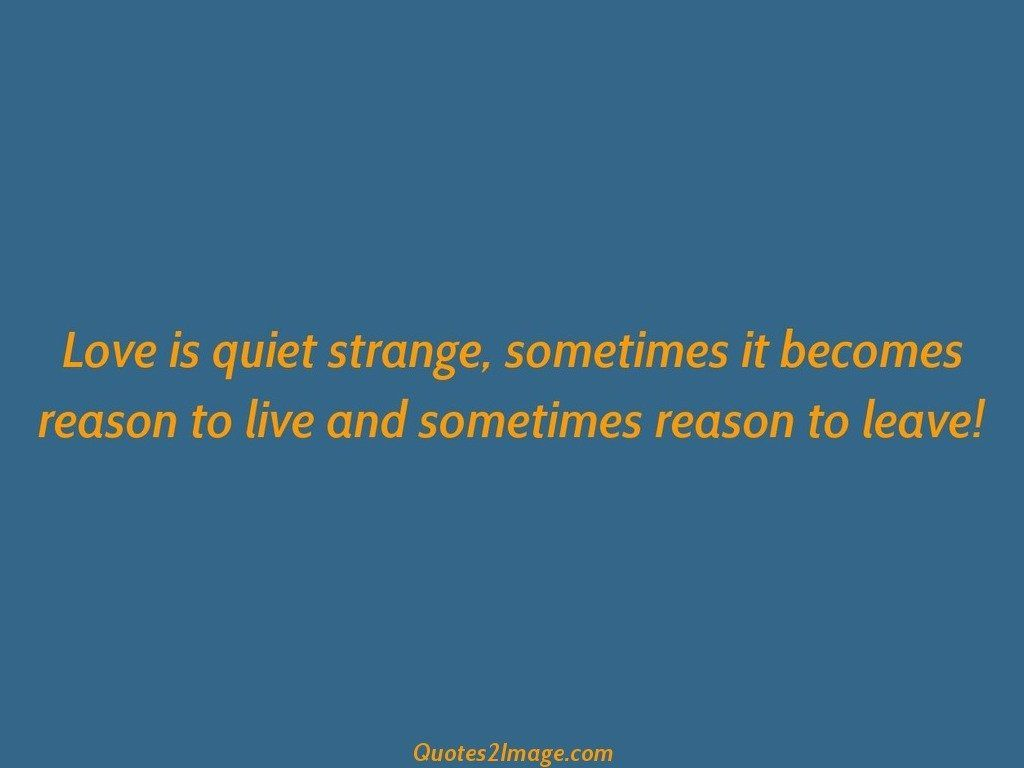 Love is quiet strange