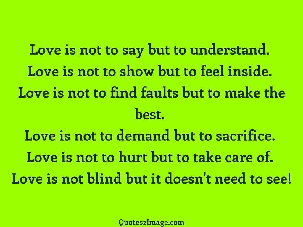 Love is not to say but to understand