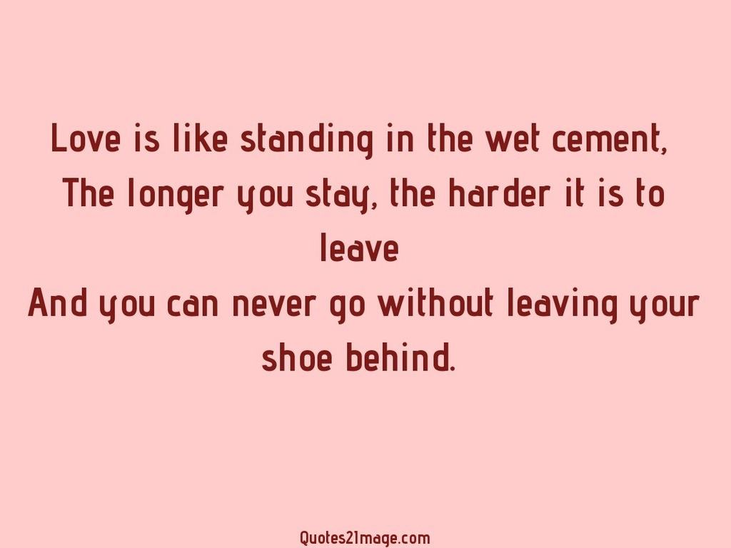 Love is like standing in the wet