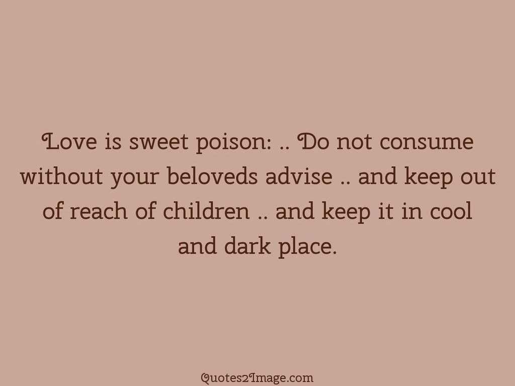 Love is sweet poison