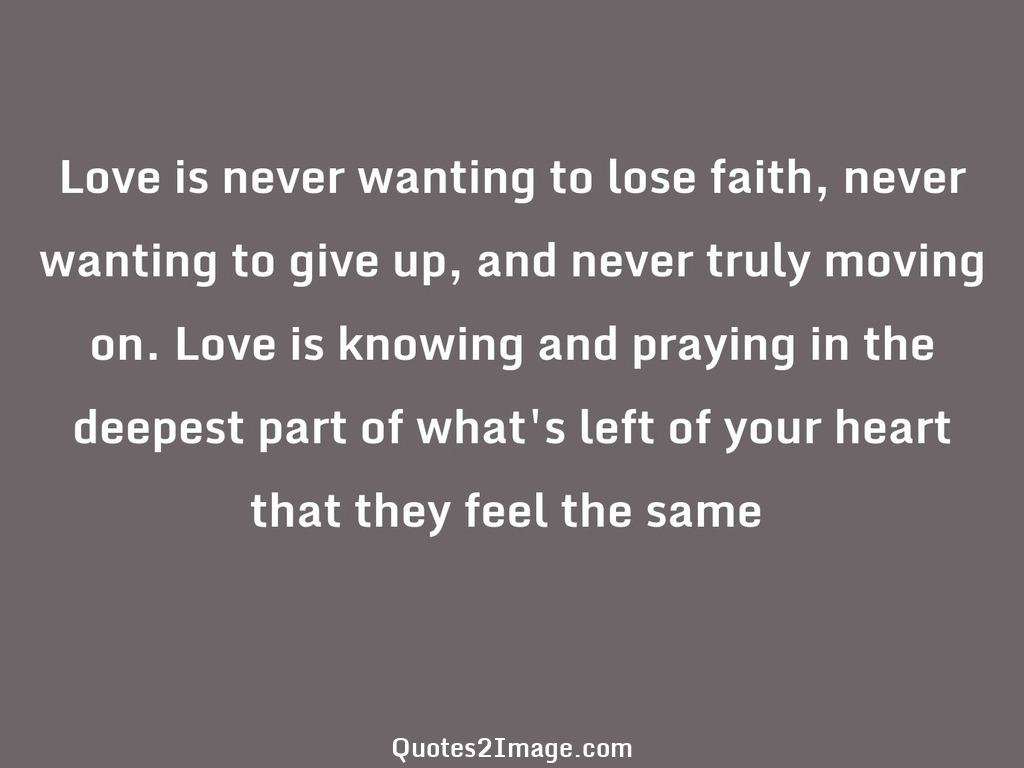 Love is never wanting to lose