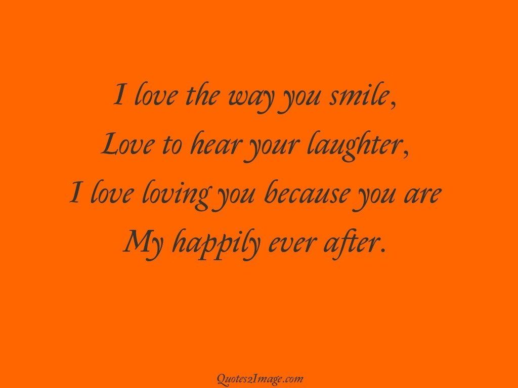Smile Laugh Love Quotes I Love The Way You Smile  Love  Quotes 2 Image