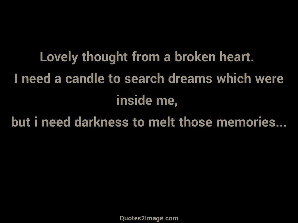 Quotes About Dreams And Love Lovely Thought From A Broken  Love  Quotes 2 Image