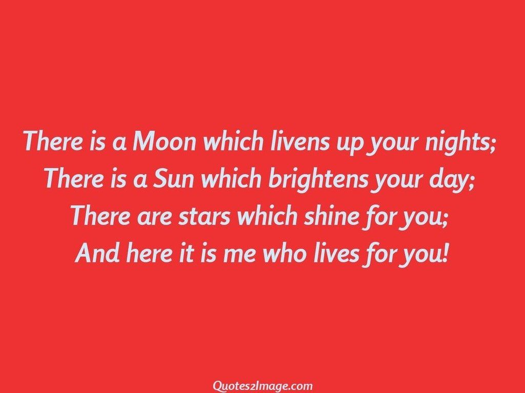 There is a Moon which livens up your nights