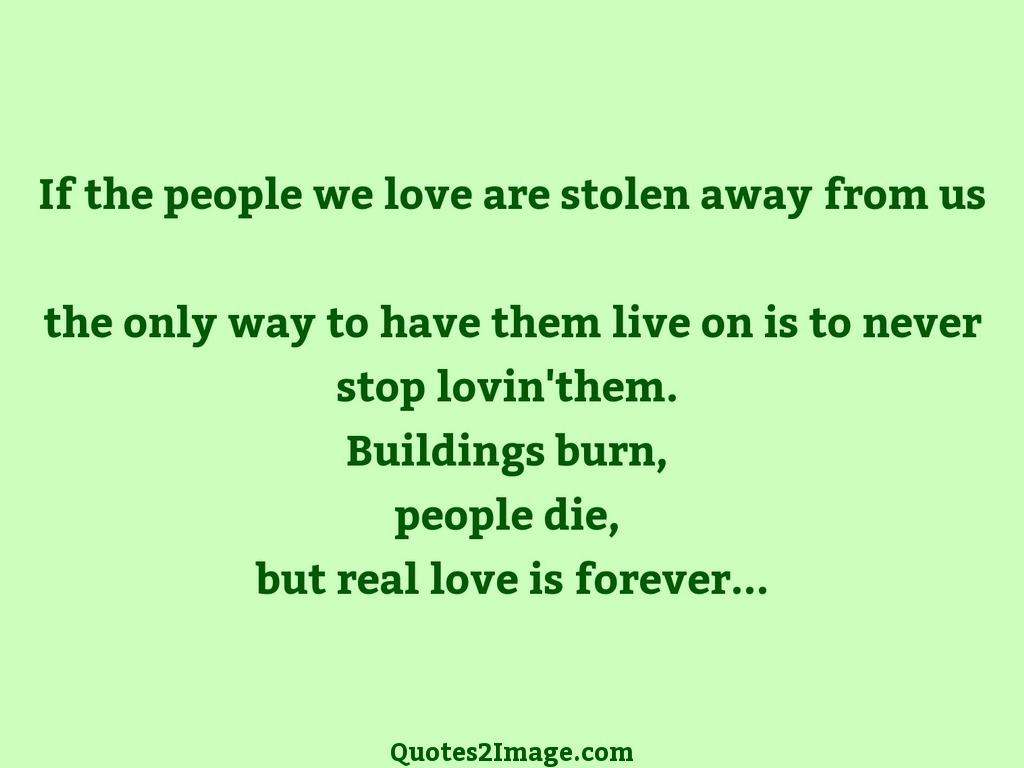 If the people we love are stolen