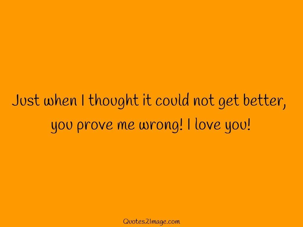 Prove Me Wrong I Love You Love Quotes 2 Image
