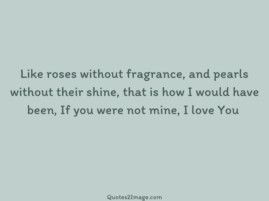 Like roses without fragrance
