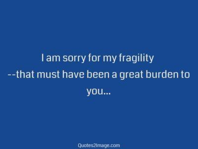lovequotesorryfragility