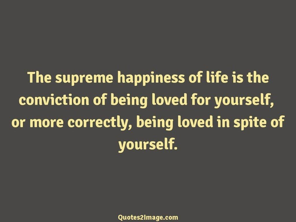 Happiness Love Quotes The Supreme Happiness Of Life  Love  Quotes 2 Image