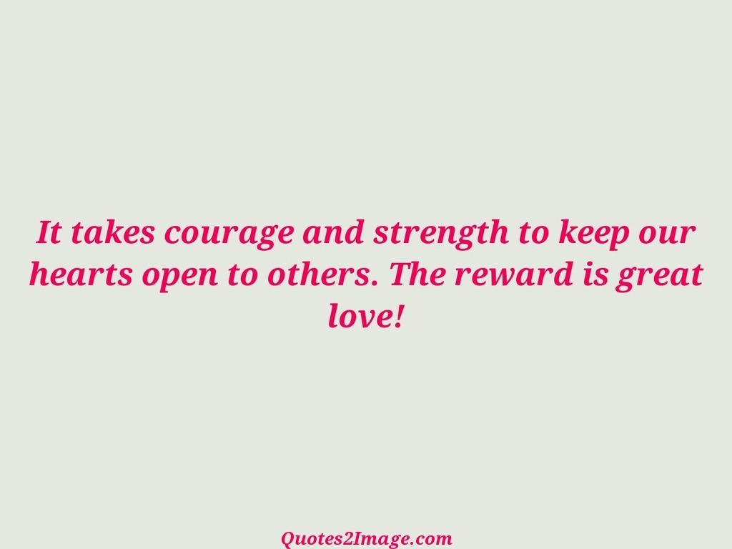 It takes courage and strength