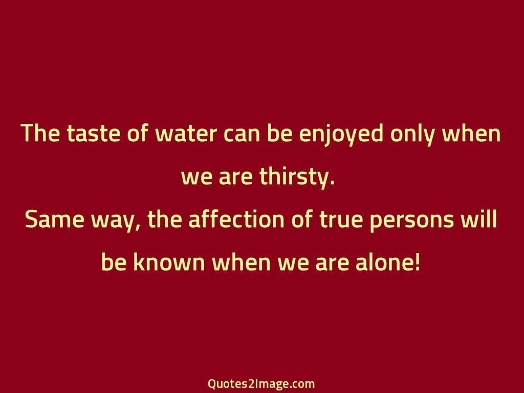 The taste of water can be enjoyed