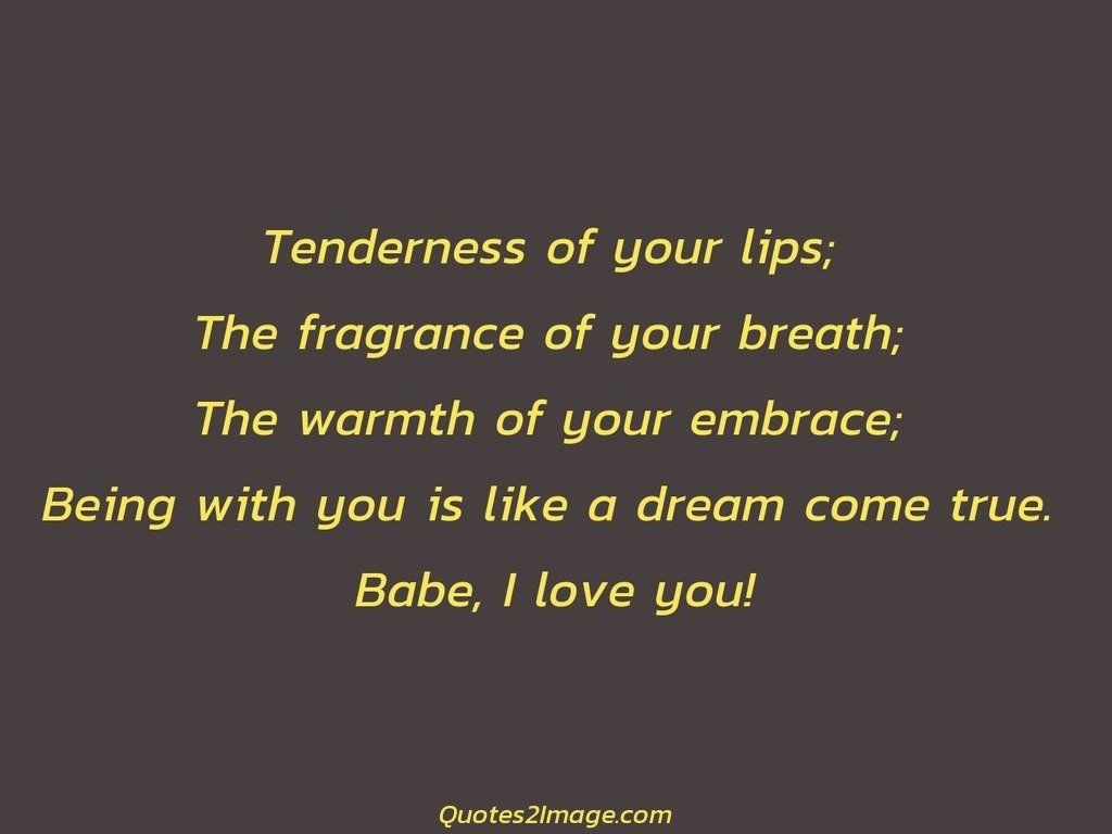 Tenderness of your lips