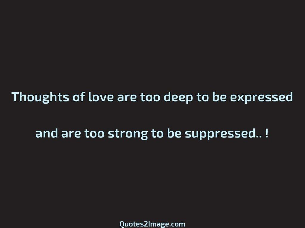 Thoughts Of Love Are Too Deep